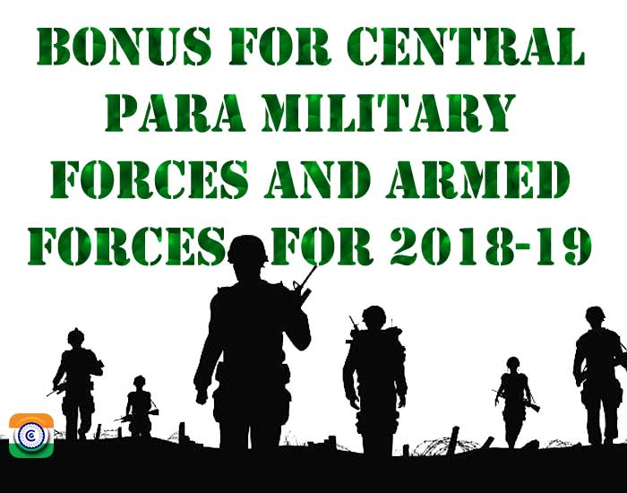 Bonus for Central Para Military Forces and Armed Forces for 2018-2019