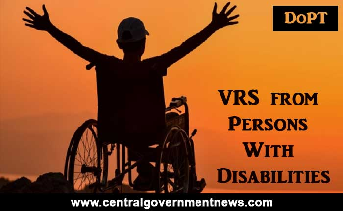 VRS from Persons With Disabilities - Supreme Court - Latest DoPT Order 2020